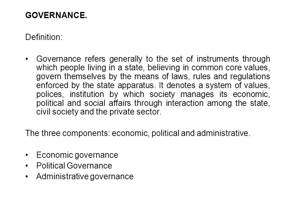 GOVERNANCE. Definition: