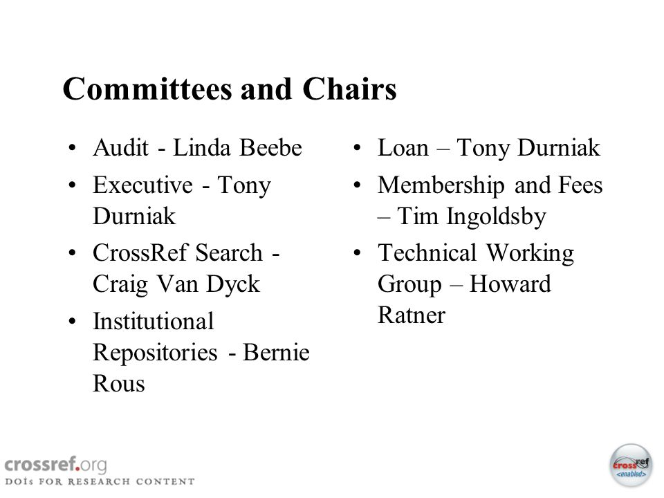 Committees and Chairs Audit - Linda Beebe Executive - Tony Durniak