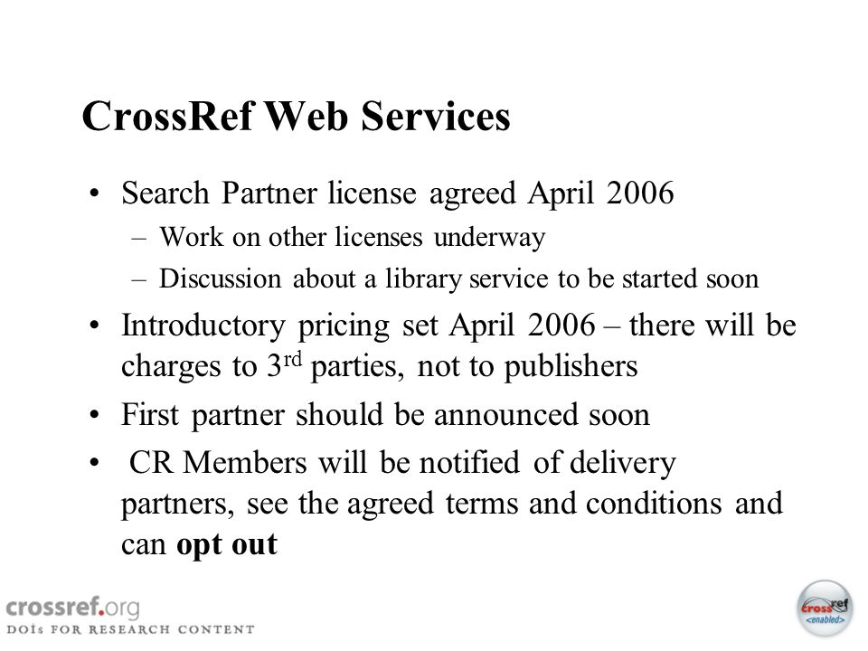 CrossRef Web Services Search Partner license agreed April 2006