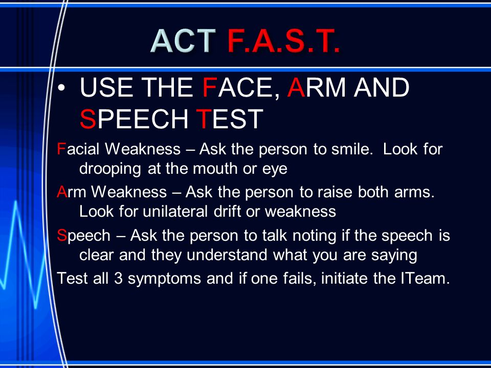 ACT F.A.S.T. USE THE FACE, ARM AND SPEECH TEST