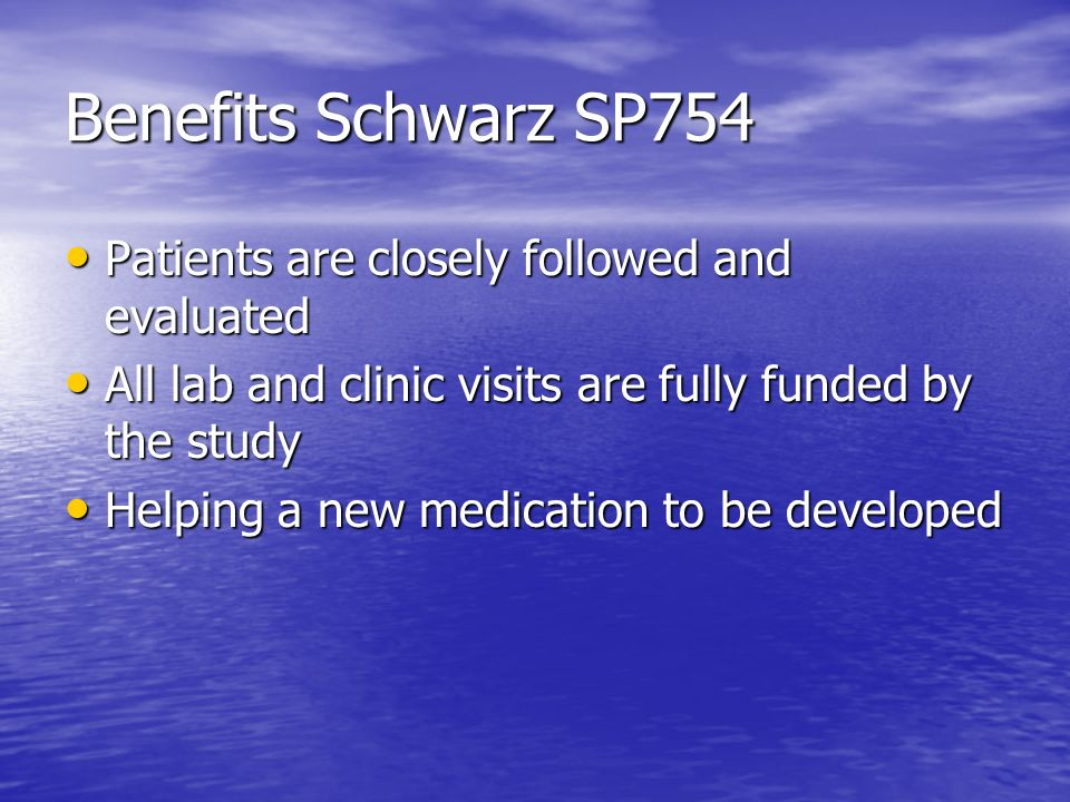 Benefits Schwarz SP754 Patients are closely followed and evaluated