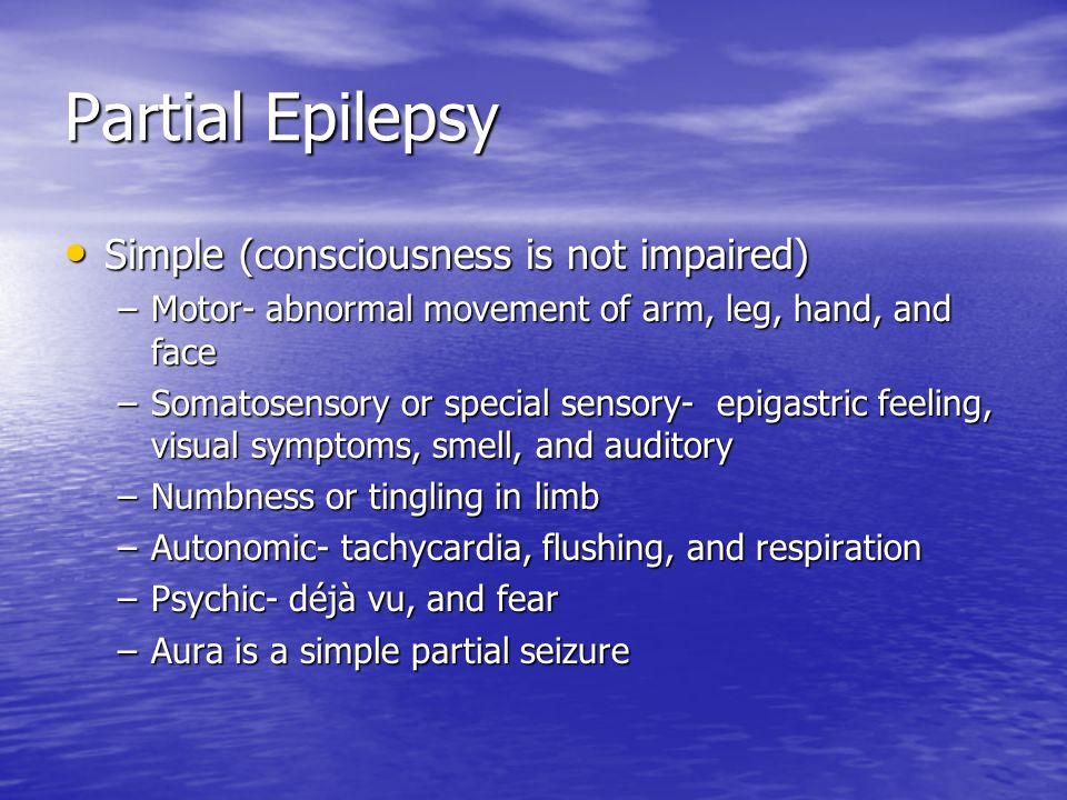 Partial Epilepsy Simple (consciousness is not impaired)