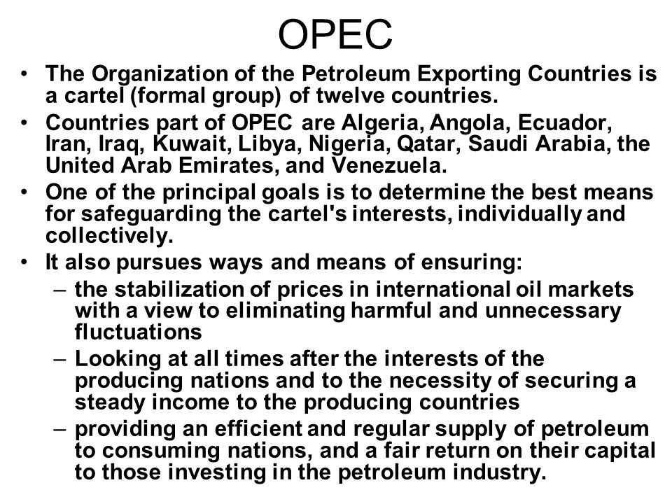 opec - the organisation of petroleum exporting countries essay File photo: the logo of the organization of the petroleoum exporting countries (opec) is seen at opec's headquarters in vienna, austria june 19, 2018.