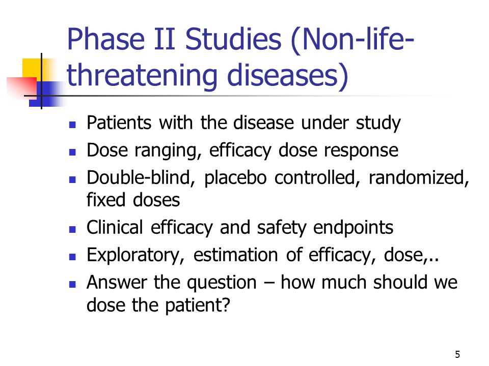Phase II Studies (Non-life-threatening diseases)