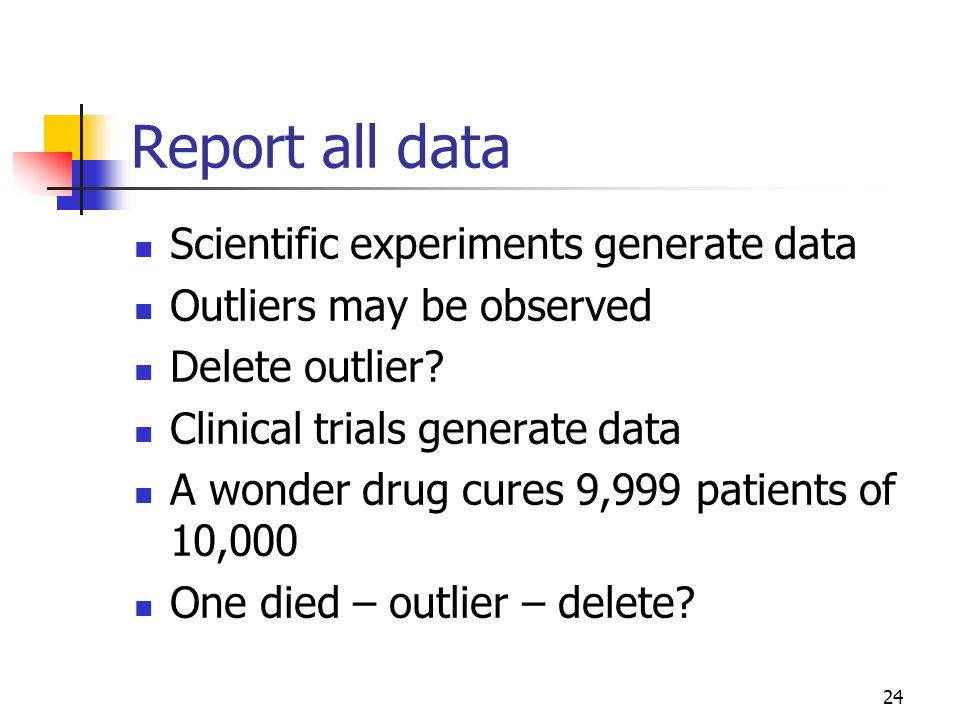 Report all data Scientific experiments generate data