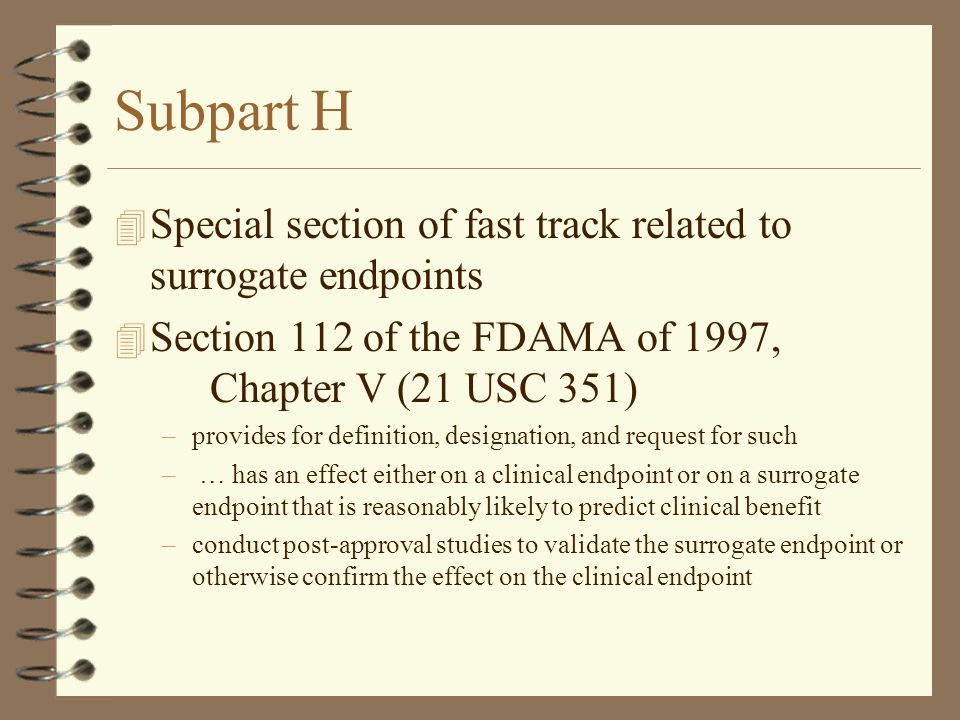 Subpart H Special section of fast track related to surrogate endpoints