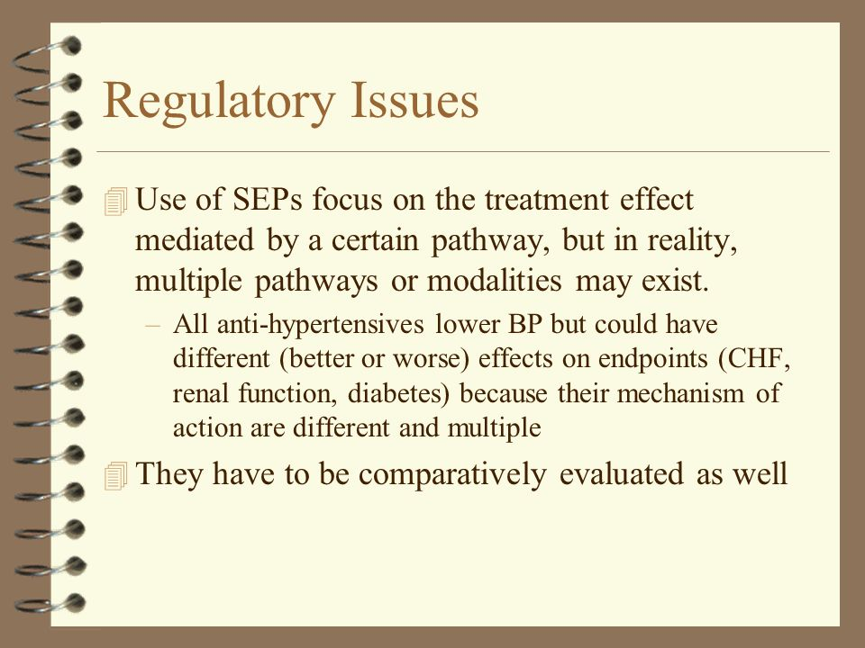 Regulatory Issues Use of SEPs focus on the treatment effect mediated by a certain pathway, but in reality, multiple pathways or modalities may exist.