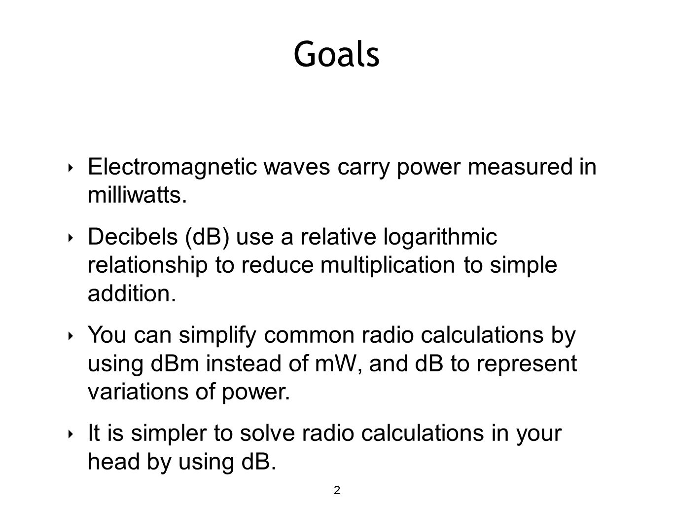 Goals Electromagnetic waves carry power measured in milliwatts.