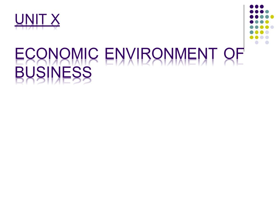 Unit x economic environment of business