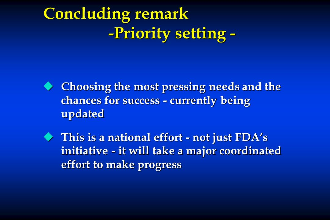 Concluding remark -Priority setting -