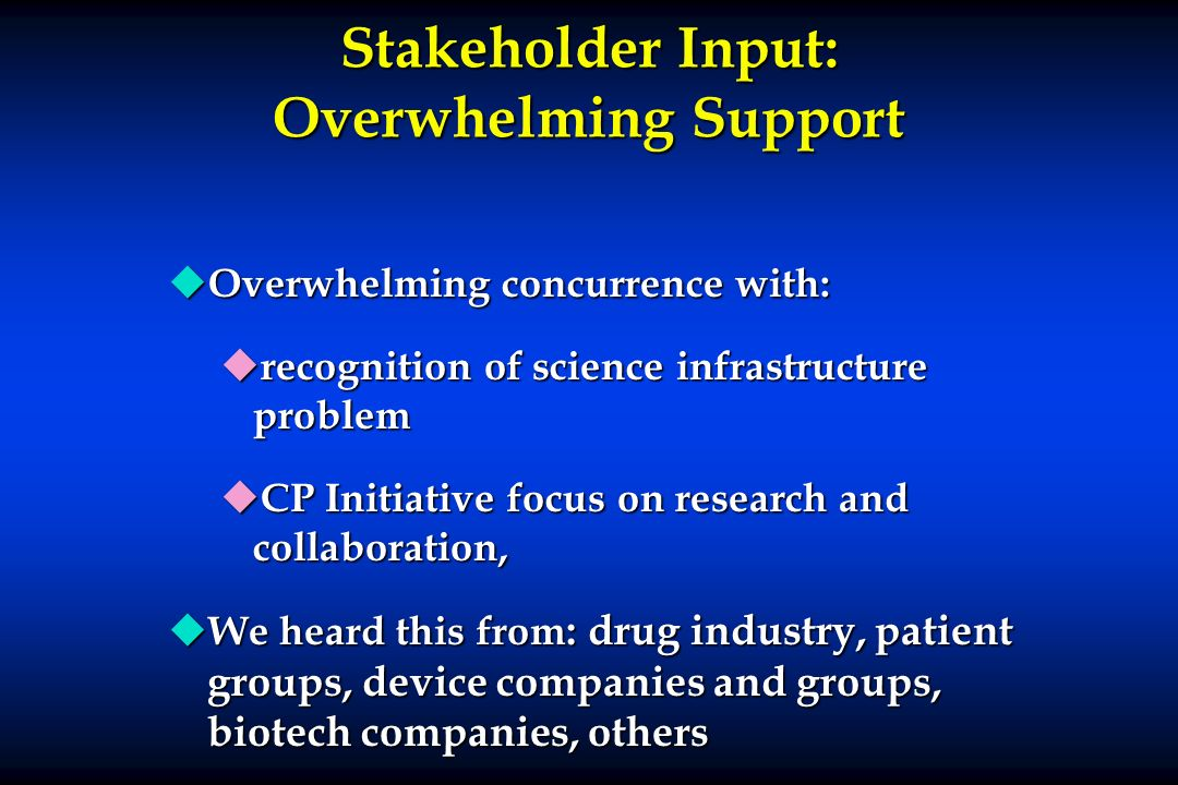 Stakeholder Input: Overwhelming Support