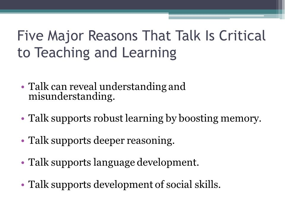 Five Major Reasons That Talk Is Critical to Teaching and Learning