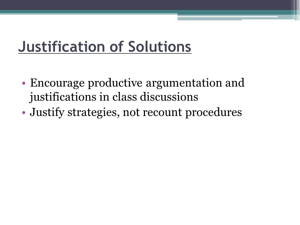 Justification of Solutions