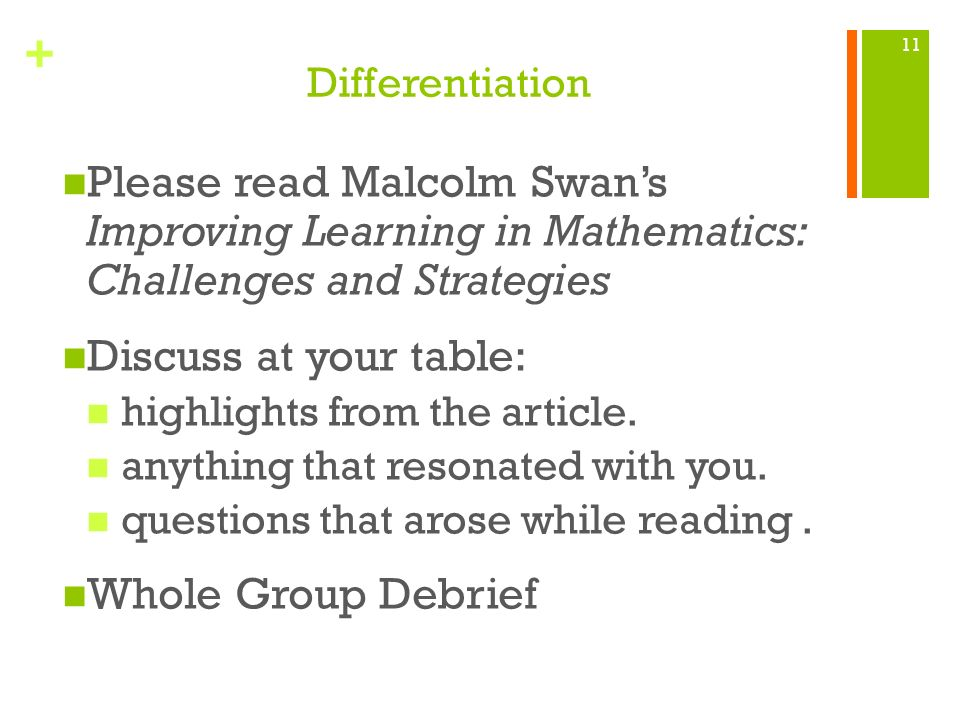 Differentiation Please read Malcolm Swan's Improving Learning in Mathematics: Challenges and Strategies.