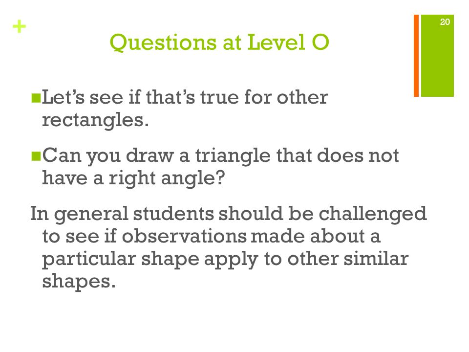 Questions at Level O Let's see if that's true for other rectangles.
