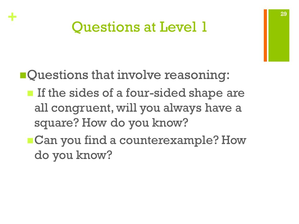 Questions at Level 1 Questions that involve reasoning: