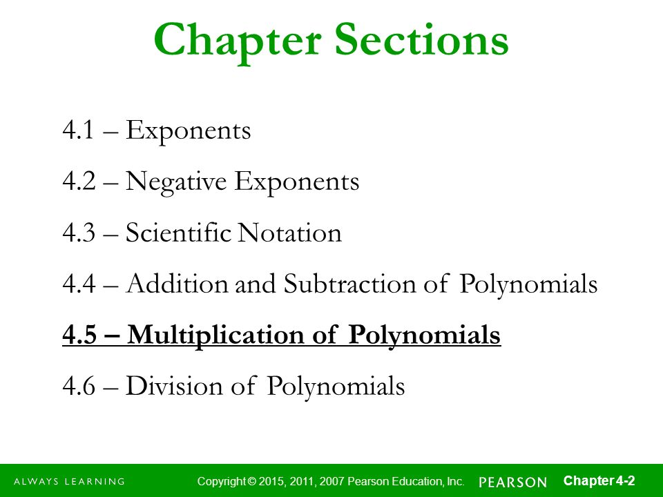 Chapter Sections 4.1 – Exponents 4.2 – Negative Exponents