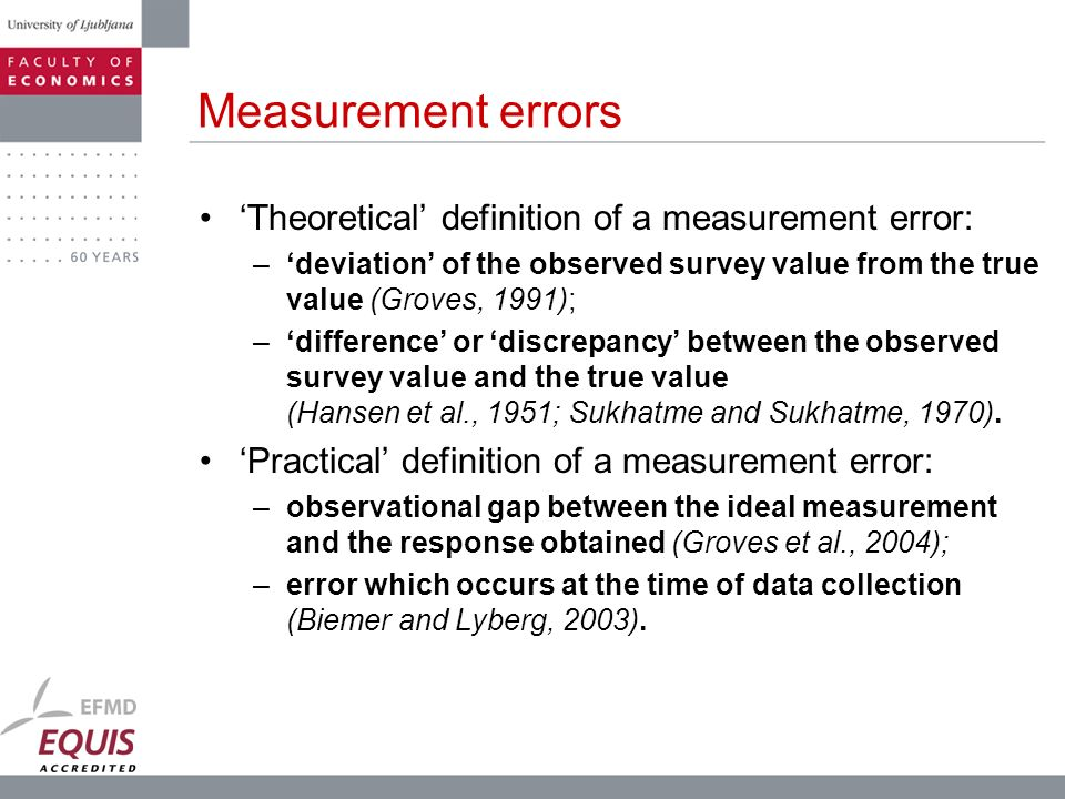 Measurement errors 'Theoretical' definition of a measurement error: