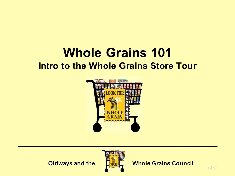 Whole Grains 101 Intro to the Whole Grains Store Tour