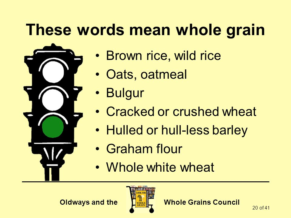 These words mean whole grain