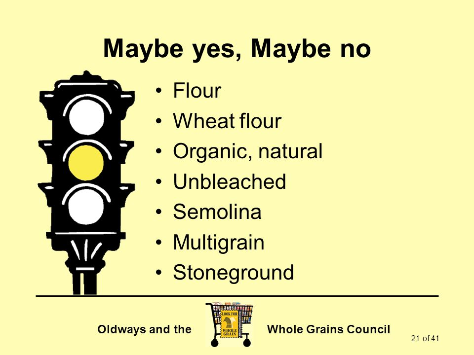 Maybe yes, Maybe no Flour Wheat flour Organic, natural Unbleached