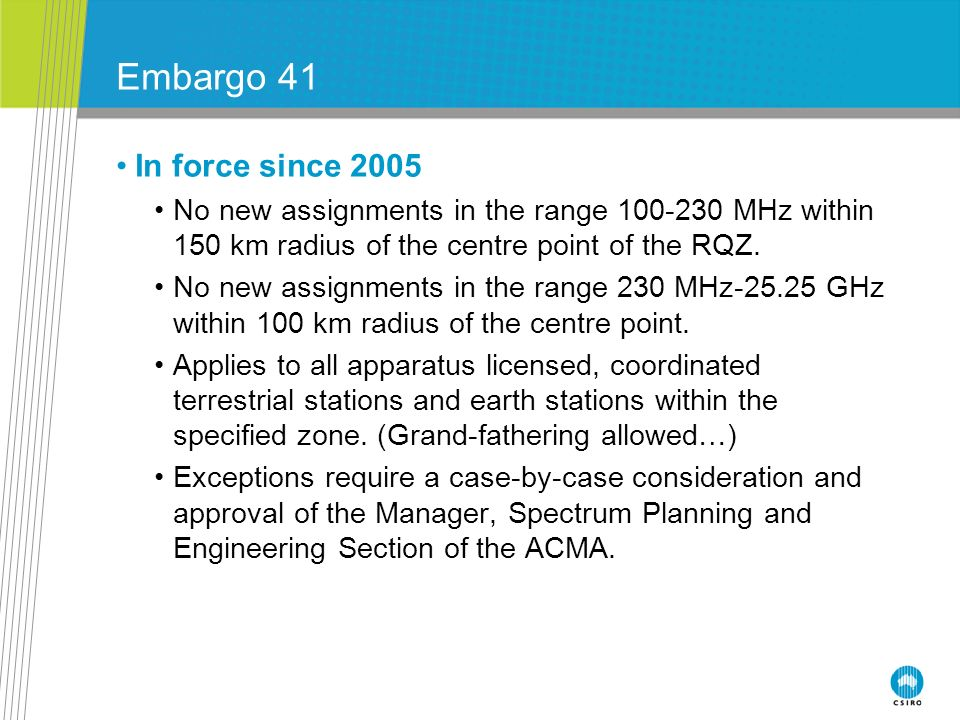 Embargo 41 In force since No new assignments in the range 100‑230 MHz within 150 km radius of the centre point of the RQZ.