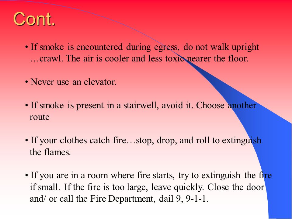 Cont. If smoke is encountered during egress, do not walk upright