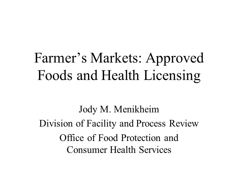 farmer s markets approved foods and health licensing ppt download
