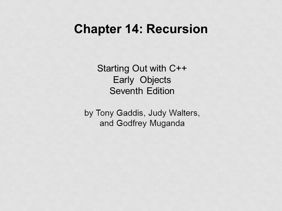 Chapter 14 Recursion Starting Out With C Early Objects