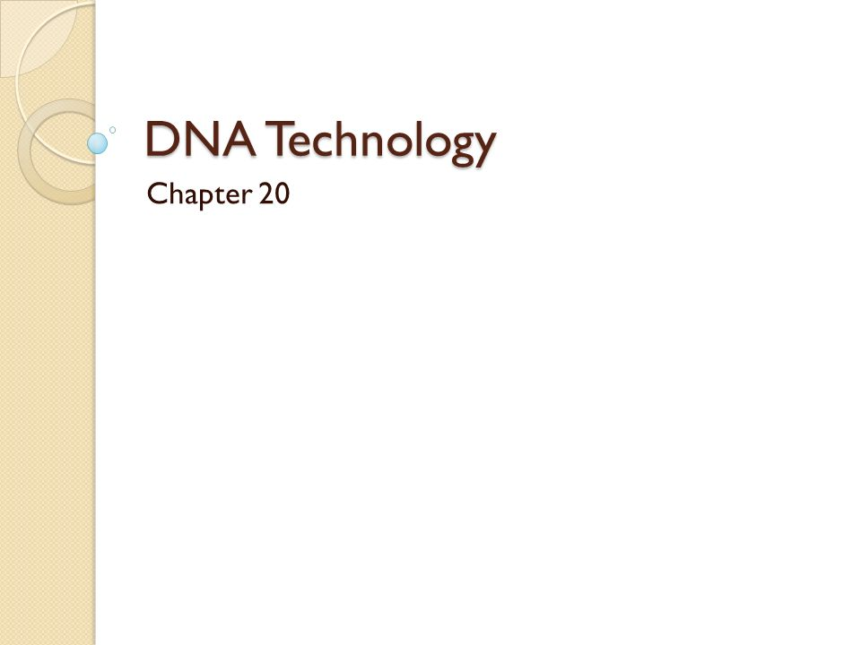 DNA Technology Chapter 20