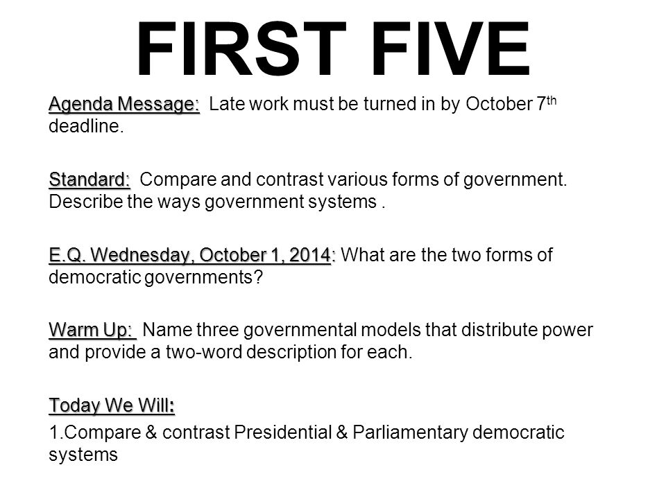 FIRST FIVE Agenda Message: Late work must be turned in by October 7th deadline.