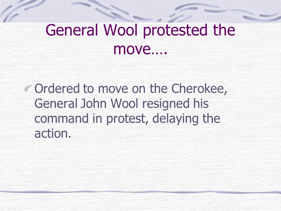 General Wool protested the move….