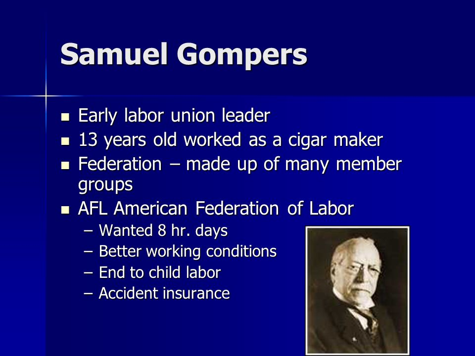 Samuel Gompers Early labor union leader