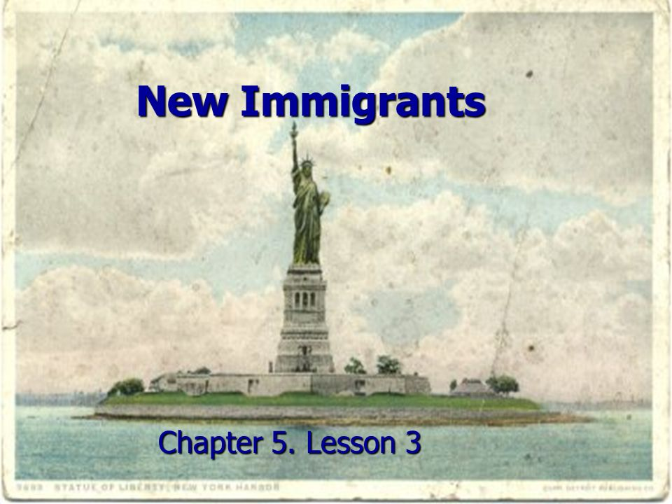 New Immigrants Chapter 5. Lesson 3