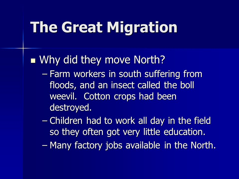 The Great Migration Why did they move North