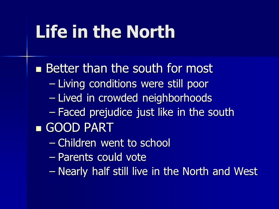 Life in the North Better than the south for most GOOD PART