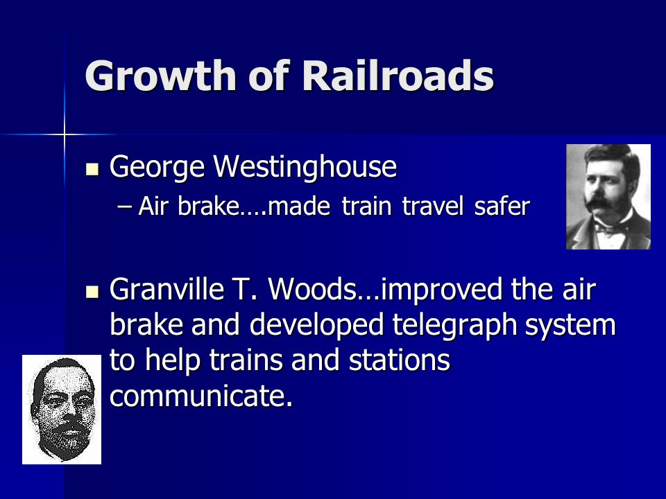 Growth of Railroads George Westinghouse