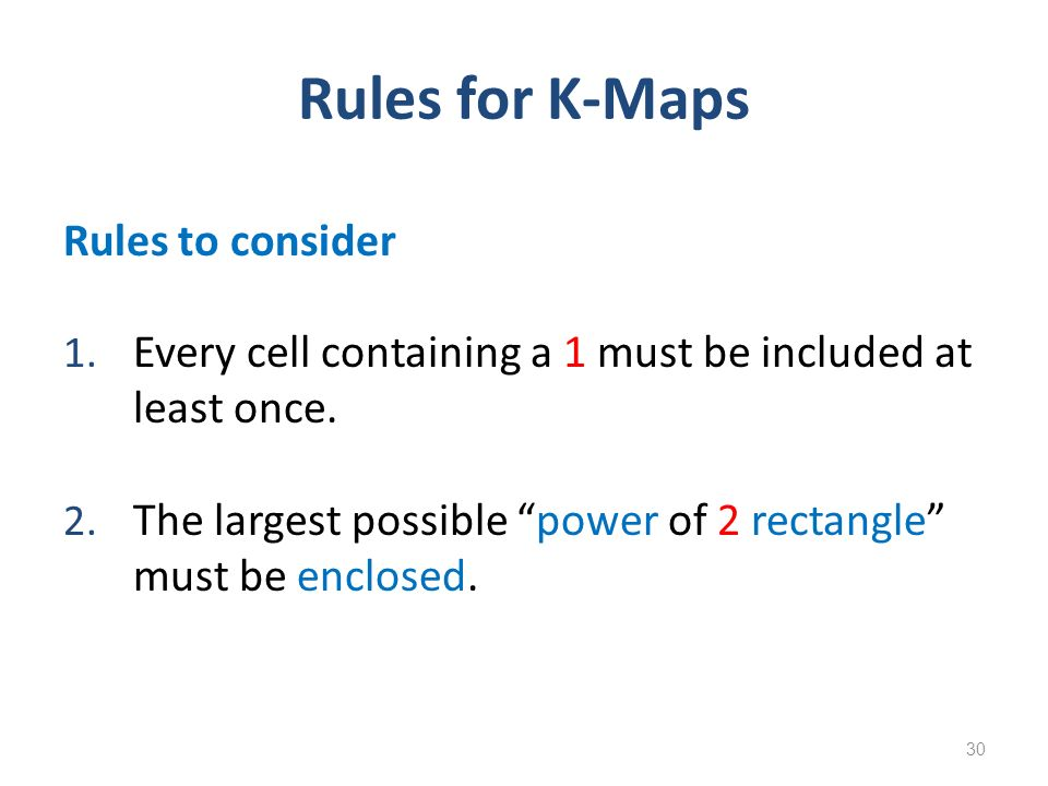 Rules for K-Maps Rules to consider