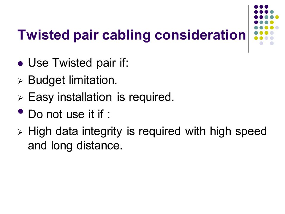 Twisted pair cabling consideration