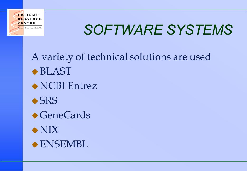 SOFTWARE SYSTEMS A variety of technical solutions are used BLAST