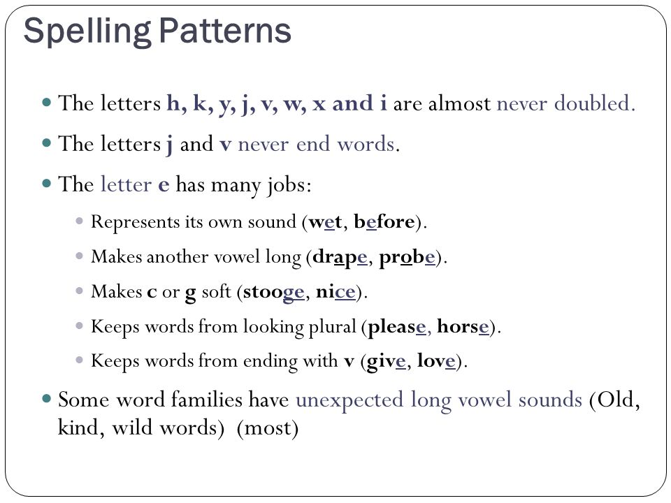 5 letter words ending in es connecting the dots from reading research to practice 25974 | 4%2F22%2F2017 Spelling Patterns. The letters h%2C k%2C y%2C j%2C v%2C w%2C x and i are almost never doubled. The letters j and v never end words.