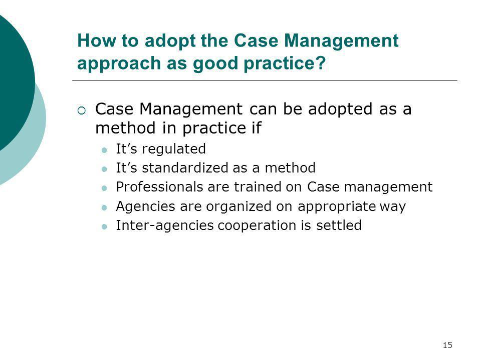 How to adopt the Case Management approach as good practice
