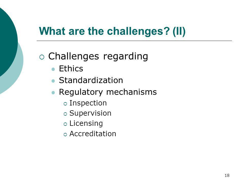 What are the challenges (II)