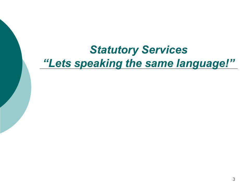 Statutory Services Lets speaking the same language!