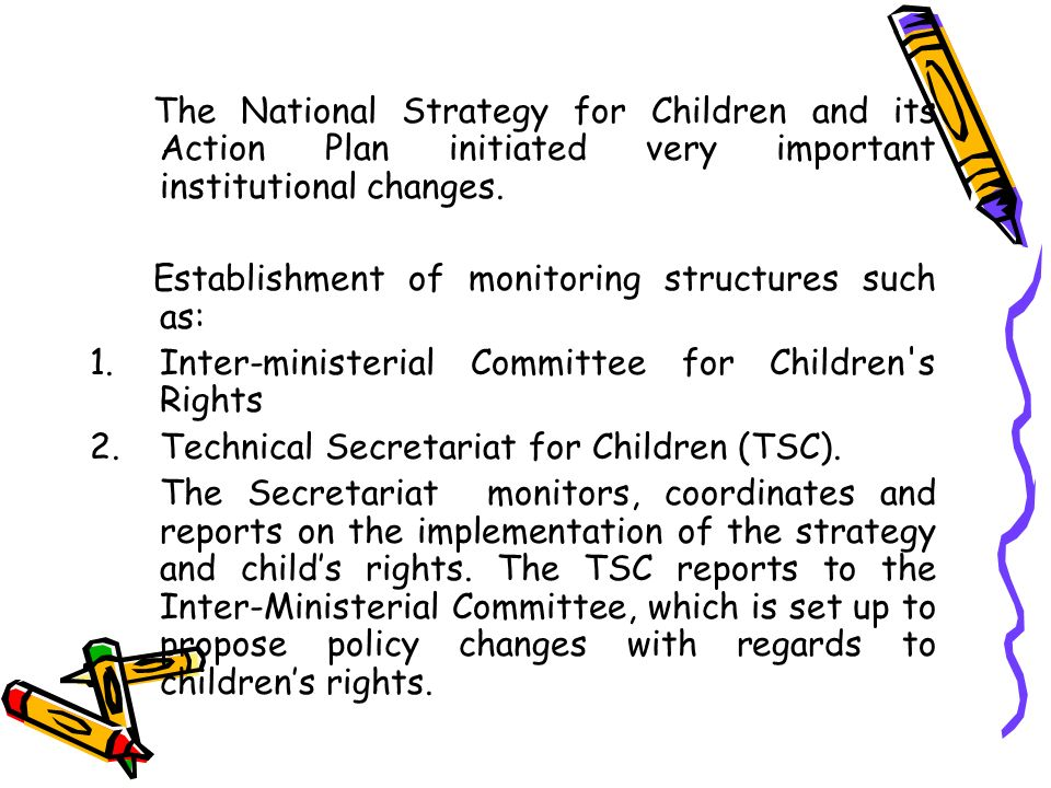 The National Strategy for Children and its Action Plan initiated very important institutional changes.