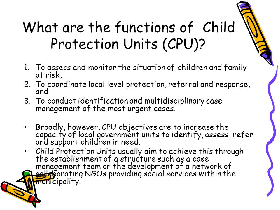 What are the functions of Child Protection Units (CPU)
