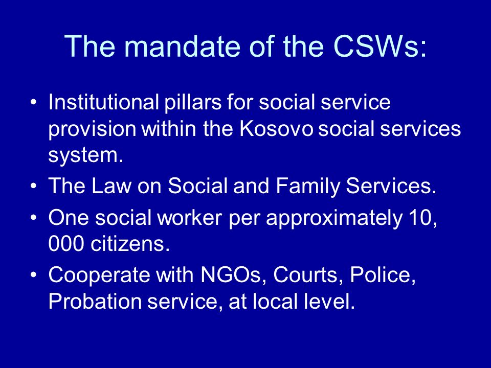 The mandate of the CSWs: