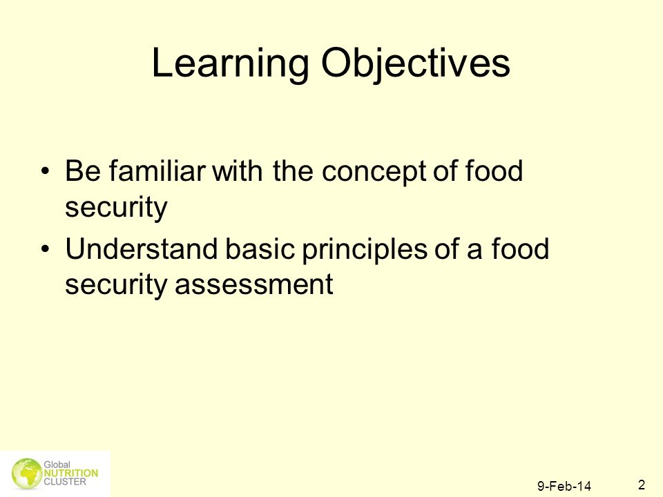 Learning Objectives Be familiar with the concept of food security