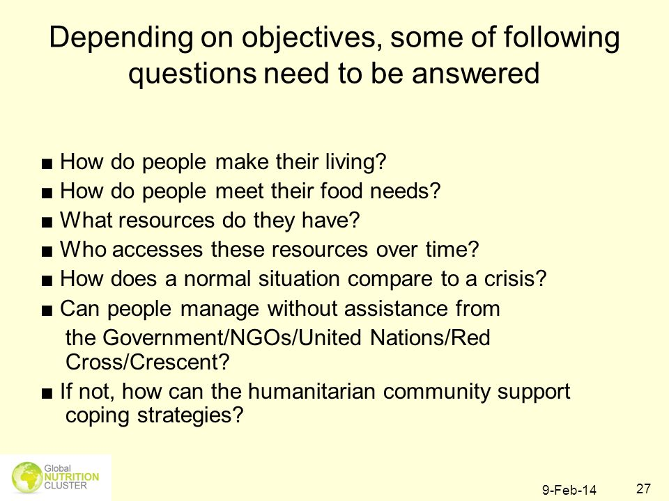 Depending on objectives, some of following questions need to be answered