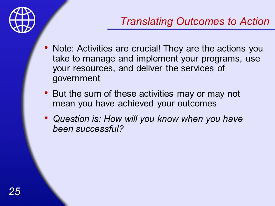 Translating Outcomes to Action